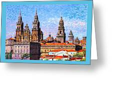 Santiago De Compostela, Cathedral, Spain Greeting Card