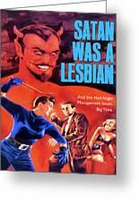 Satan Was A Lesbian Greeting Card