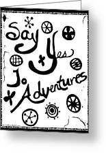 Say Yes To Adventures Greeting Card
