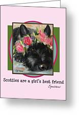 Scotties Are A Girl's Best Friend Greeting Card
