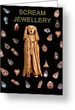 Scream Jewellery Greeting Card by Eric Kempson