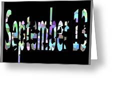 September 13 Greeting Card
