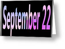 September 22 Greeting Card