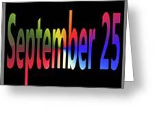 September 25 Greeting Card