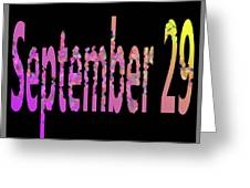 September 29 Greeting Card