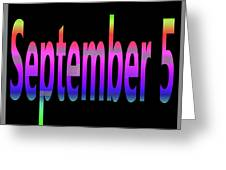 September 5 Greeting Card