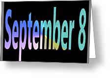 September 8 Greeting Card
