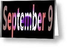 September 9 Greeting Card