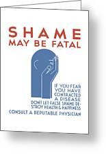 Shame May Be Fatal - Wpa Greeting Card