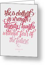 She Is Clothed Proverbs 31 25 Greeting Card