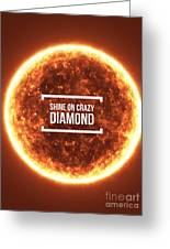 Shine On Crazy Diamond Greeting Card