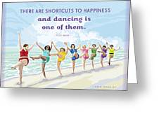 Shortcuts To Happiness Greeting Card