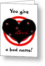 Shot Thru The Heart Greeting Card