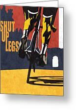 Shut Up Legs Tour De France Poster Greeting Card