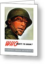 Who Wants To Know - Silence Means Security Greeting Card
