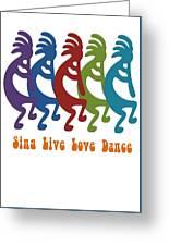 Sing Live Love Dance Tribal Kokopelli Greeting Card