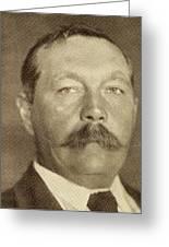 Sir Arthur Conan Doyle, 1859 -1930 Greeting Card