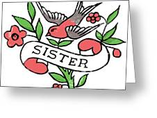 Sister Tattoo Design Greeting Card