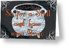 Sit For A Spell Greeting Card