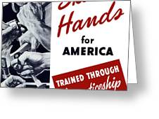 Skilled Hands For America Greeting Card
