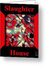 Slaughterhouse No. I Greeting Card