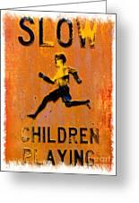 Slow Children Playing Greeting Card