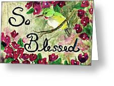 So Blessed Greeting Card