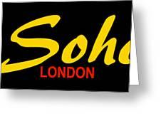 Soho-london Greeting Card