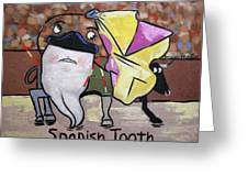 Spanish Tooth Greeting Card