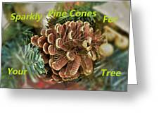 Sparkly Pine Cones For Your Tree  Greeting Card