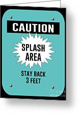 Splash Area Caution Sign Greeting Card