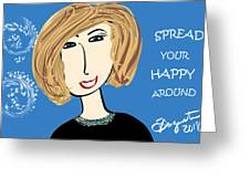 Spread Your Happy Around Greeting Card