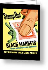 Stamp Out Black Markets Greeting Card