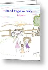 Stand Together With Love  Greeting Card