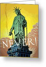 Statue Of Liberty In Chains -- Never Greeting Card