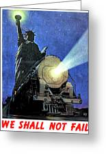 Statue Of Liberty With Steam Train, We Shall Not Fail Greeting Card