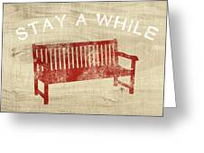 Stay A While- Art By Linda Woods Greeting Card