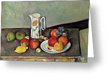 Still Life With Milkjug And Fruit Greeting Card by Paul Cezanne