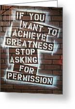 Stop Asking For Permission Greeting Card