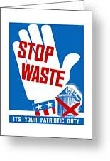 Stop Waste It's Your Patriotic Duty Greeting Card