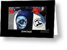 Street Legal Poster Etc. Greeting Card