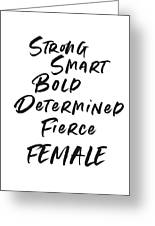 Strong Smart Bold Female- Art By Linda Woods Greeting Card