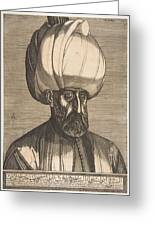 Suleyman The Magnificent , Engraved By Melchior Lorck Greeting Card