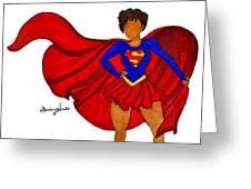 Superwoman I Am  Greeting Card