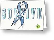 Survive Colon Cancer Greeting Card