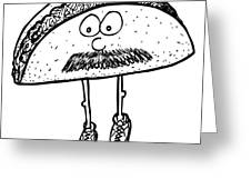 Taco Mustache Greeting Card by Karl Addison
