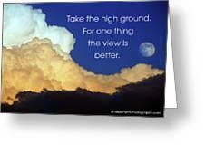 Take The High Ground Greeting Card