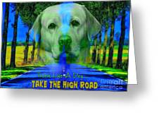 Take The High Road Greeting Card by Kathy Tarochione