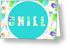 Take Time To Chill Greeting Card
