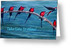 Take Time To Relax Greeting Card